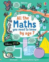 All the Maths You Need to Know by Age 7 - All You Need to Know by Age 7 (Hardback)