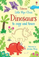 Little Wipe-Clean Dinosaurs to Copy and Trace - Little Wipe-Cleans (Paperback)
