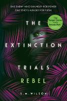 The Extinction Trials: Rebel - The Extinction Trials 3 (Paperback)