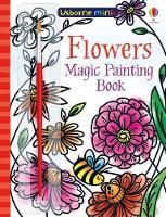 Flowers Magic Painting Book - Usborne Minis (Paperback)