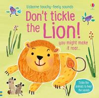 Don't Tickle the Lion! - Touchy-Feely Sound Books (Board book)