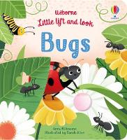 Little Lift and Look Bugs - Little Lift and Look (Board book)