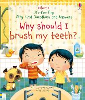 Lift-the-flap Very First Questions and Answers Why Should I Brush My Teeth? - Lift-the-flap Very First Questions and Answers (Board book)
