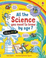 All the Science You Need to Know By Age 7 - All You Need to Know by Age 7 (Hardback)