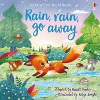 Rain, Rain Go Away - Little Board Books (Board book)