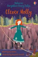 Forgotten Fairy Tales: Clever Molly - Young Reading Series 1: Forgotten Fairy Tales (Hardback)