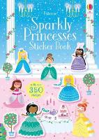 Sparkly Princesses Sticker Book - Sparkly Sticker Books (Paperback)