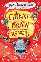 The Great Brain Robbery - Train to Impossible Places Adventures (Paperback)