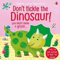 Don't Tickle the Dinosaur! - Touchy-Feely Sound Books (Board book)