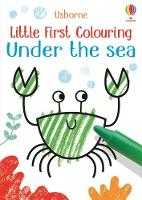 Little First Colouring Under the Sea - Little First Colouring (Paperback)