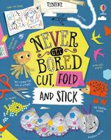 Never Get Bored Cut, Fold and Stick - Never Get Bored (Hardback)
