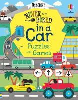Never Get Bored in a Car Puzzles & Games - Never Get Bored (Paperback)