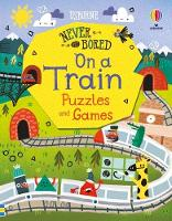 Never Get Bored on a Train Puzzles & Games - Never Get Bored (Paperback)