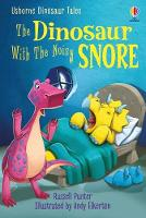 Dinosaur Tales: The Dinosaur With the Noisy Snore - First Reading Level 3: Dinosaur Tales (Hardback)