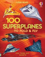 100 Superplanes to Fold and Fly - Fold and Fly (Paperback)