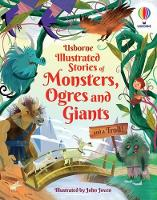 Illustrated Stories of Monsters, Ogres and Giants (and a Troll) - Illustrated Story Collections (Hardback)