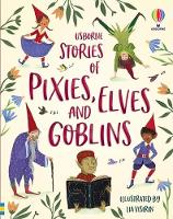 Illustrated Stories of Elves, Pixies and Goblins - Illustrated Story Collections (Hardback)