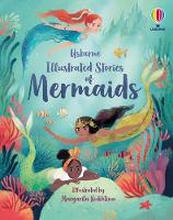Illustrated Stories of Mermaids - Illustrated Story Collections (Hardback)