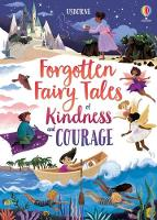 Forgotten Fairy Tales of Kindness and Courage - Story Collections for Little Children (Hardback)