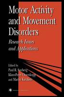 Motor Activity and Movement Disorders: Research Issues and Applications - Contemporary Neuroscience (Paperback)