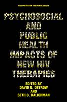 Psychosocial and Public Health Impacts of New HIV Therapies - Aids Prevention and Mental Health (Paperback)