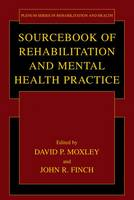 Sourcebook of Rehabilitation and Mental Health Practice - Springer Series in Rehabilitation and Health (Paperback)