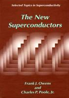 The New Superconductors - Selected Topics in Superconductivity (Paperback)