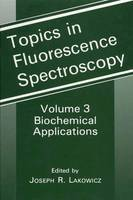 Biochemical Applications - Topics in Fluorescence Spectroscopy 3 (Paperback)