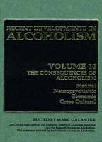 The Consequences of Alcoholism: Medical, Neuropsychiatric, Economic, Cross-Cultural - Recent Developments in Alcoholism 14 (Paperback)