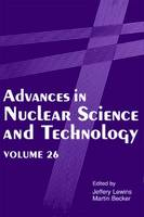 Advances in Nuclear Science and Technology - Advances in Nuclear Science & Technology 26 (Paperback)