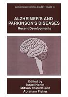Alzheimer's and Parkinson's Diseases: Recent Developments - Advances in Behavioral Biology 44 (Paperback)