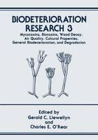 Biodeterioration Research: Mycotoxins, Biotoxins, Wood Decay, Air Quality, Cultural Properties, General Biodeterioration, and Degradation - Biodeterioration Research 3 (Paperback)