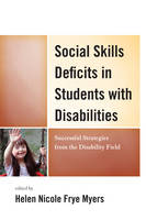 Social Skills Deficits in Students with Disabilities: Successful Strategies from the Disabilities Field (Hardback)