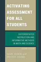 Activating Assessment for All Students: Differentiated Instruction and Information Methods in Math and Science (Paperback)