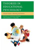 Theories in Educational Psychology: Concise Guide to Meaning and Practice (Hardback)
