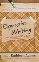 Expressive Writing: Foundations of Practice - It's Easy to W.R.I.T.E. Expressive Writing (Hardback)