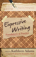 Expressive Writing: Foundations of Practice - It's Easy to W.R.I.T.E. Expressive Writing (Paperback)