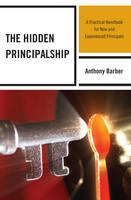 The Hidden Principalship: A Practical Handbook for New and Experienced Principals (Paperback)