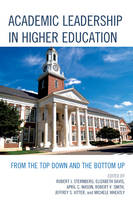 Academic Leadership in Higher Education: From the Top Down and the Bottom Up (Paperback)