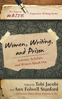 Women, Writing, and Prison: Activists, Scholars, and Writers Speak Out - It's Easy to W.R.I.T.E. Expressive Writing (Hardback)