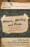 Women, Writing, and Prison: Activists, Scholars, and Writers Speak Out - It's Easy to W.R.I.T.E. Expressive Writing (Paperback)