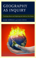 Geography as Inquiry: Teaching About and Exploring the Earth as Our Home (Hardback)
