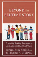 Beyond the Bedtime Story: Promoting Reading Development during the Middle School Years (Hardback)