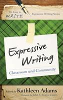 Expressive Writing: Classroom and Community - It's Easy to W.R.I.T.E. Expressive Writing (Paperback)