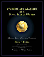 Studying and Learning in a High-Stakes World: Making Tests Work for Teachers (Paperback)