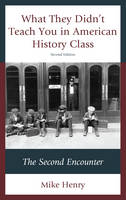 What They Didn't Teach You in American History Class: The Second Encounter (Hardback)