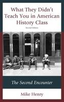 What They Didn't Teach You in American History Class: The Second Encounter (Paperback)