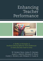 Enhancing Teacher Performance: A Toolbox of Strategies to Facilitate Moving Behavior from Problematic to Good and from Good to Great (Hardback)