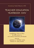 Teacher Education Yearbook XXIV: Establishing a Sense of Place for All Learners in 21st Century Classrooms and Schools (Hardback)