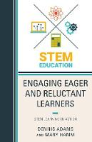 Engaging Eager and Reluctant Learners: STEM Learning in Action (Hardback)